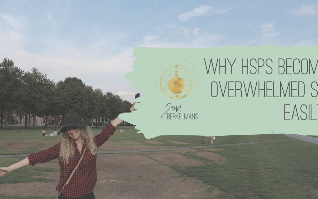 Why HSPs Become Overwhelmed So Easily
